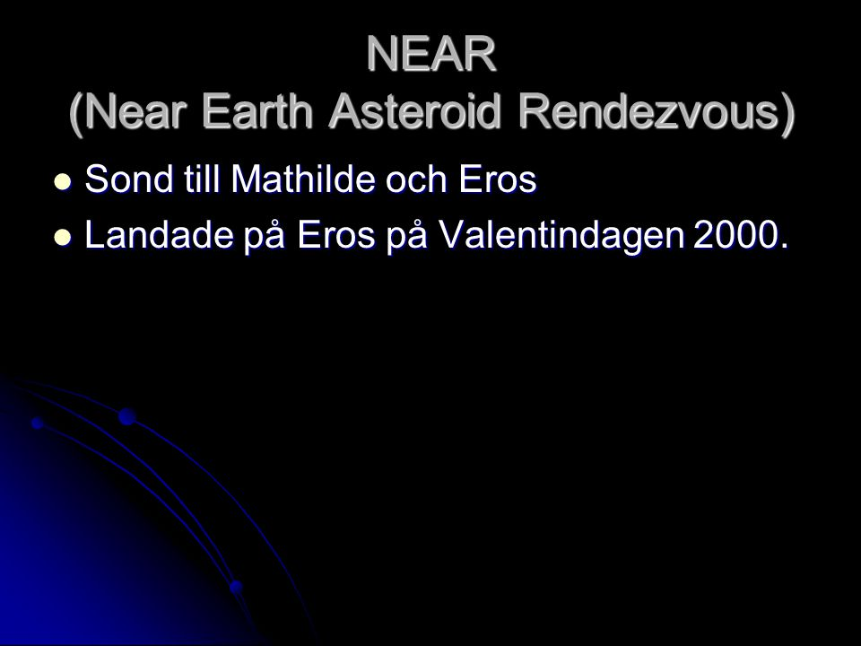 NEAR (Near Earth Asteroid Rendezvous)