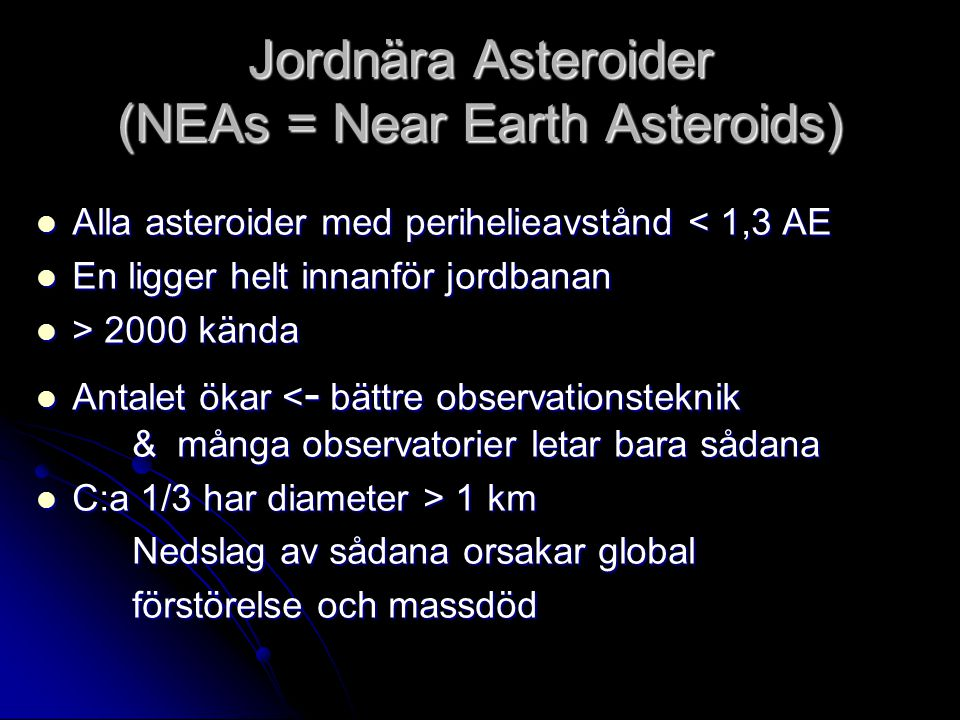 Jordnära Asteroider (NEAs = Near Earth Asteroids)