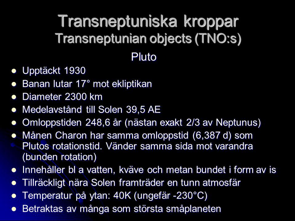 Transneptuniska kroppar Transneptunian objects (TNO:s)