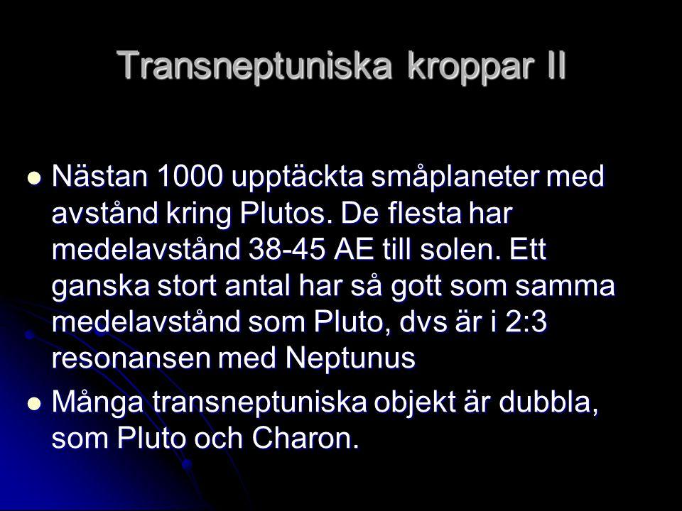 Transneptuniska kroppar II
