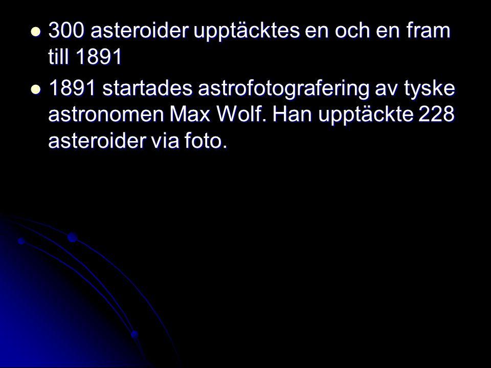 300 asteroider upptäcktes en och en fram till 1891