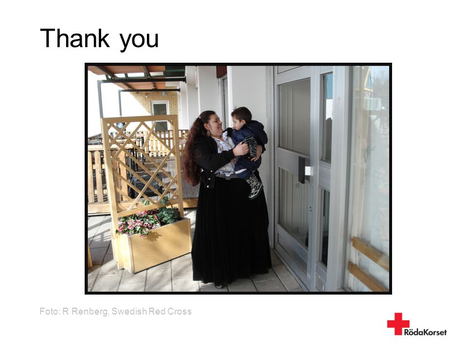 Thank you Foto: R Renberg, Swedish Red Cross 8