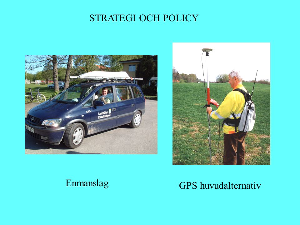 STRATEGI OCH POLICY Enmanslag GPS huvudalternativ