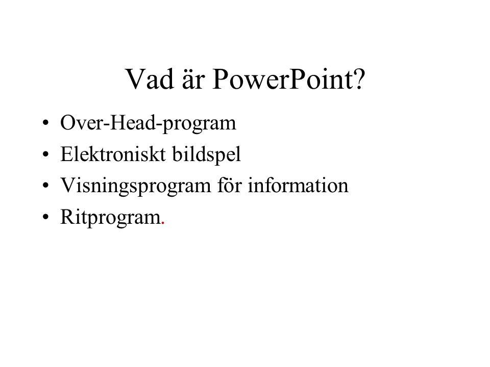 Vad är PowerPoint Over-Head-program Elektroniskt bildspel
