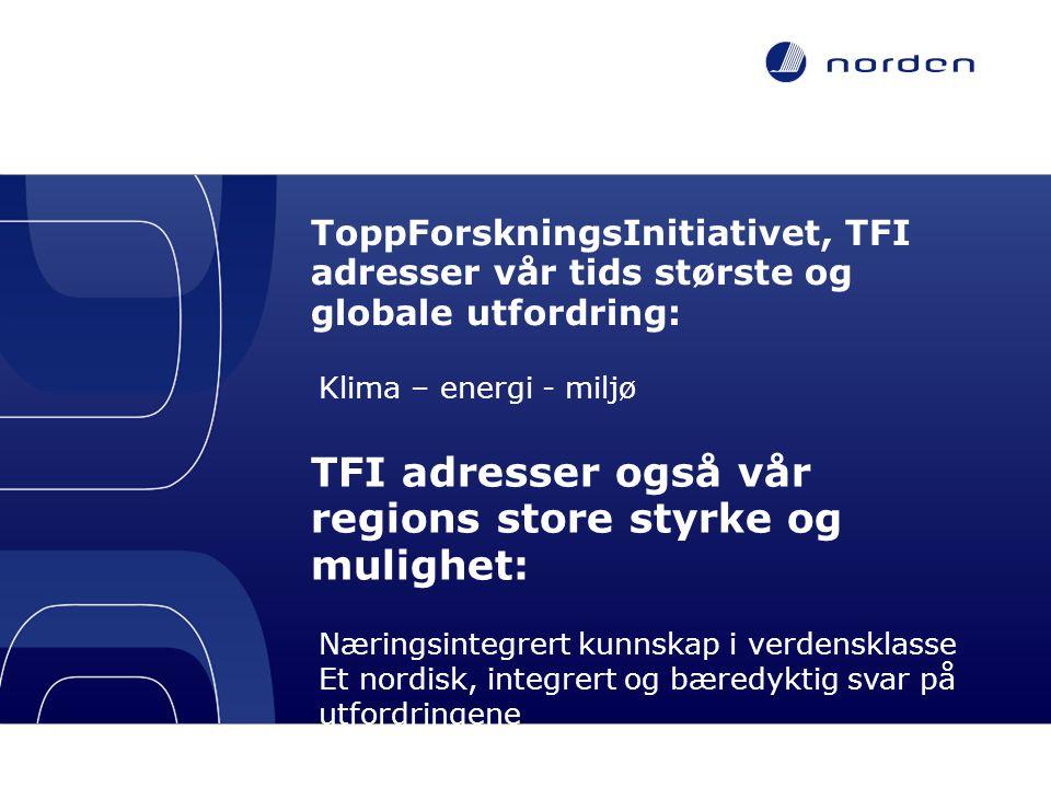 TFI adresser også vår regions store styrke og mulighet: