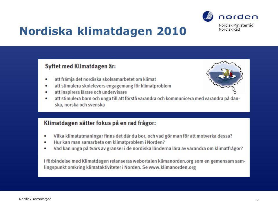 Nordiska klimatdagen 2010 17 Nordisk Ministerråd Nordisk Råd 3.4.2017