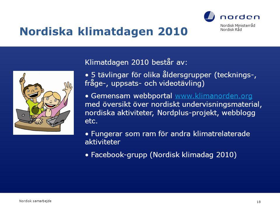 Nordiska klimatdagen 2010 Klimatdagen 2010 består av: