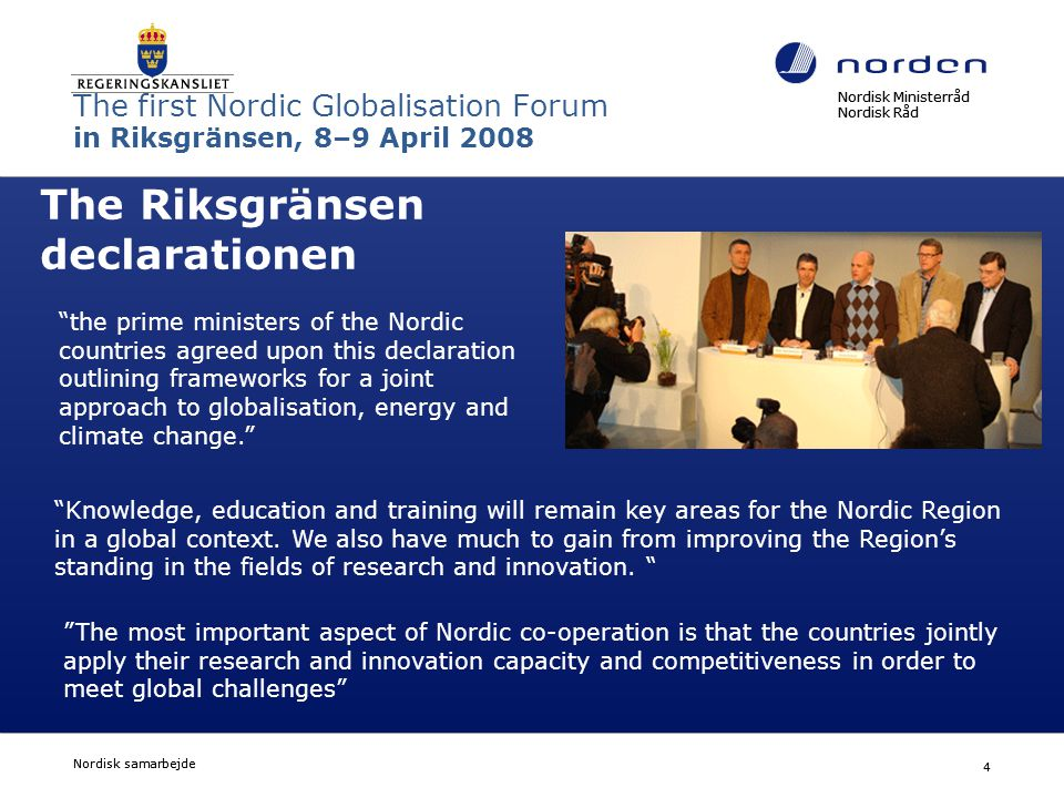 The first Nordic Globalisation Forum in Riksgränsen, 8–9 April 2008
