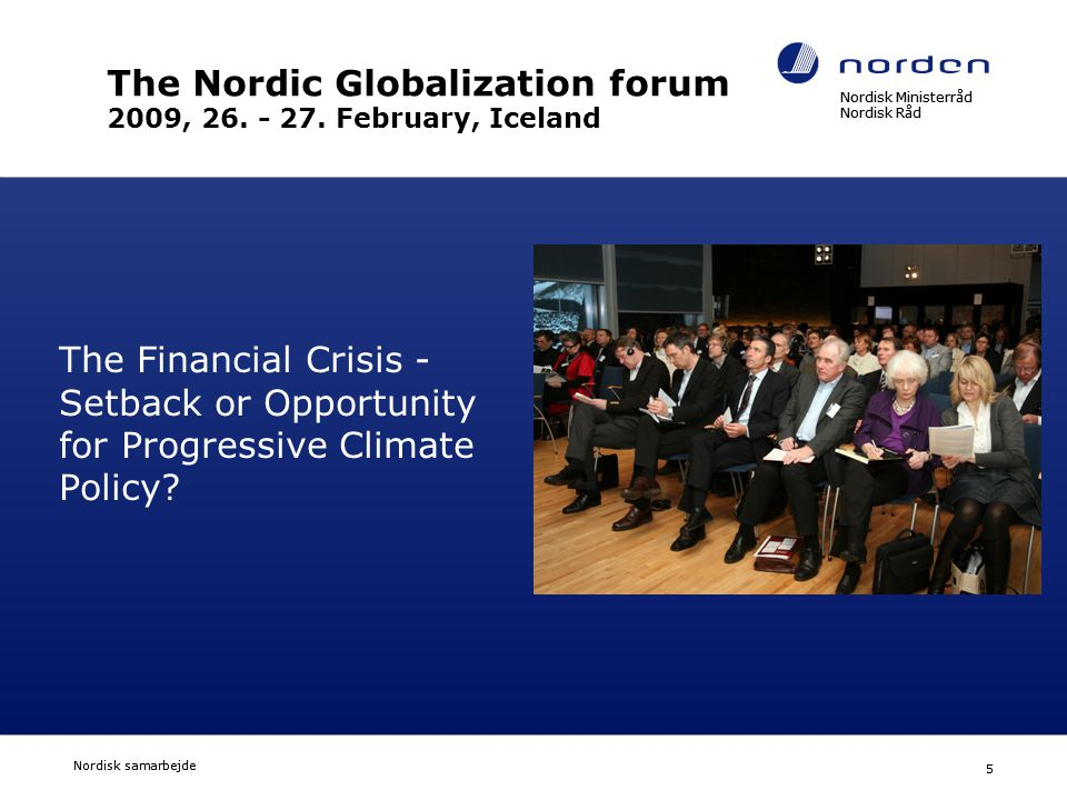 The Nordic Globalization forum 2009, 26. - 27. February, Iceland