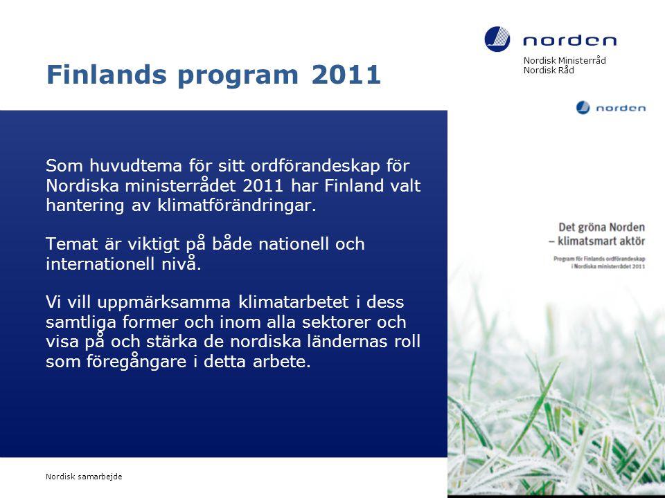 Finlands program 2011 Nordisk Ministerråd Nordisk Råd.