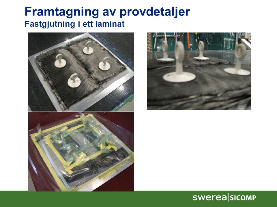 Framtagning av provdetaljer Fastgjutning i ett laminat