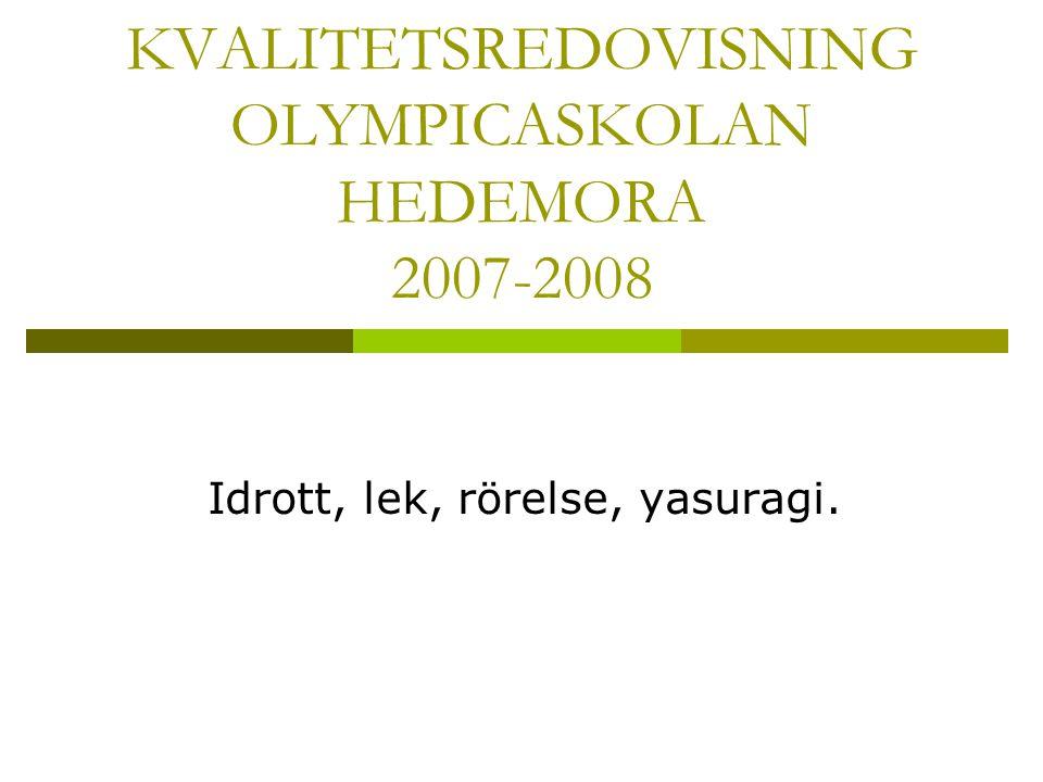 KVALITETSREDOVISNING OLYMPICASKOLAN HEDEMORA 2007-2008