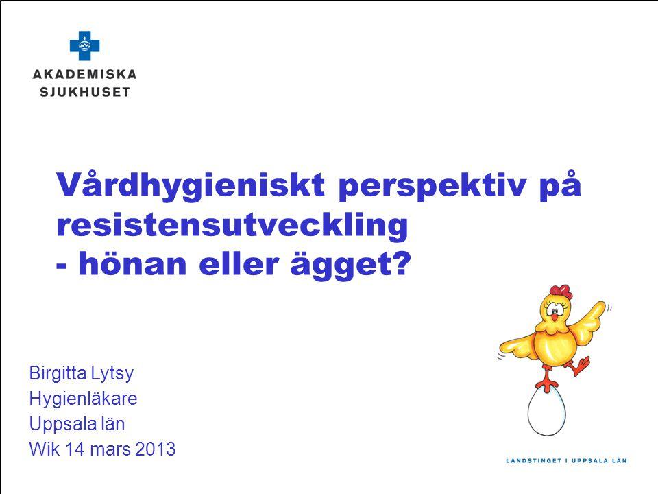 Vårdhygieniskt perspektiv på resistensutveckling - hönan eller ägget