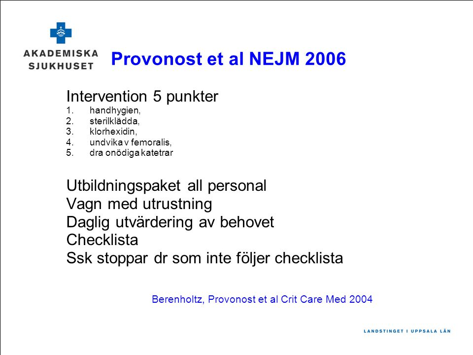 Provonost et al NEJM 2006 Intervention 5 punkter