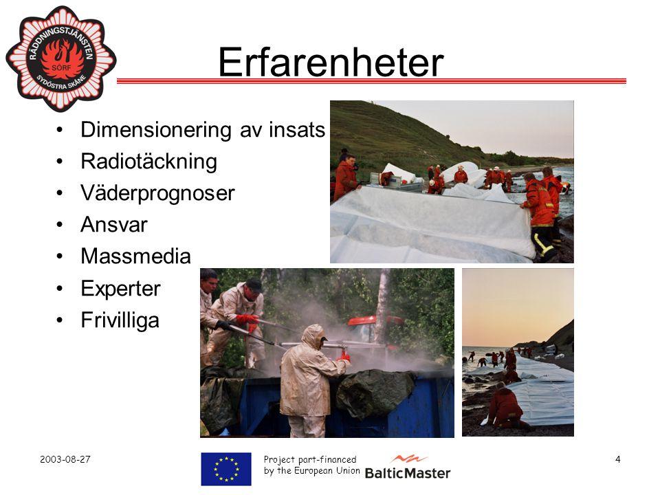 Erfarenheter Dimensionering av insats Radiotäckning Väderprognoser