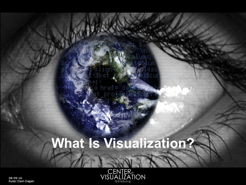 What Is Visualization 08-09-16 Ruter Dam Dagen
