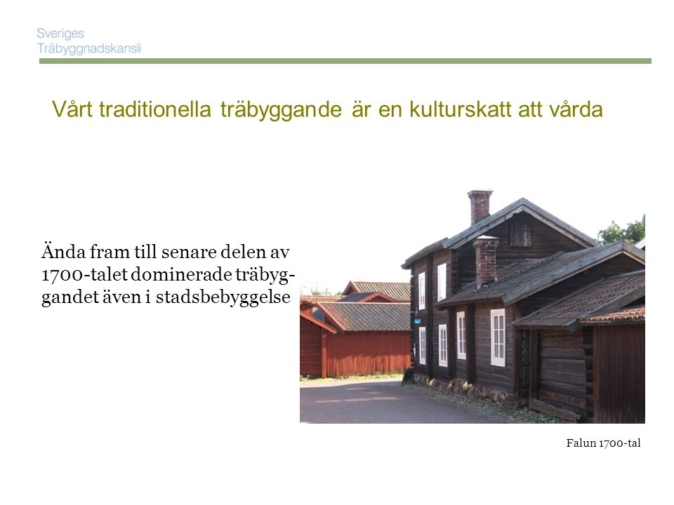 Vårt traditionella träbyggande är en kulturskatt att vårda