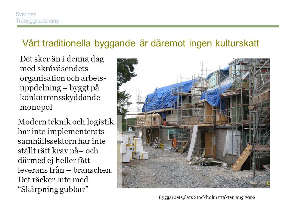 Vårt traditionella byggande är däremot ingen kulturskatt