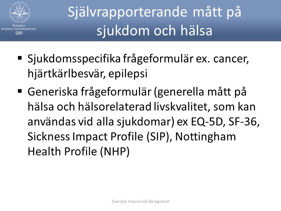 Självrapporterande mått på sjukdom och hälsa