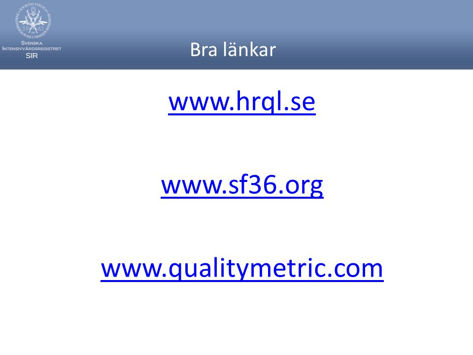 www.hrql.se www.sf36.org www.qualitymetric.com
