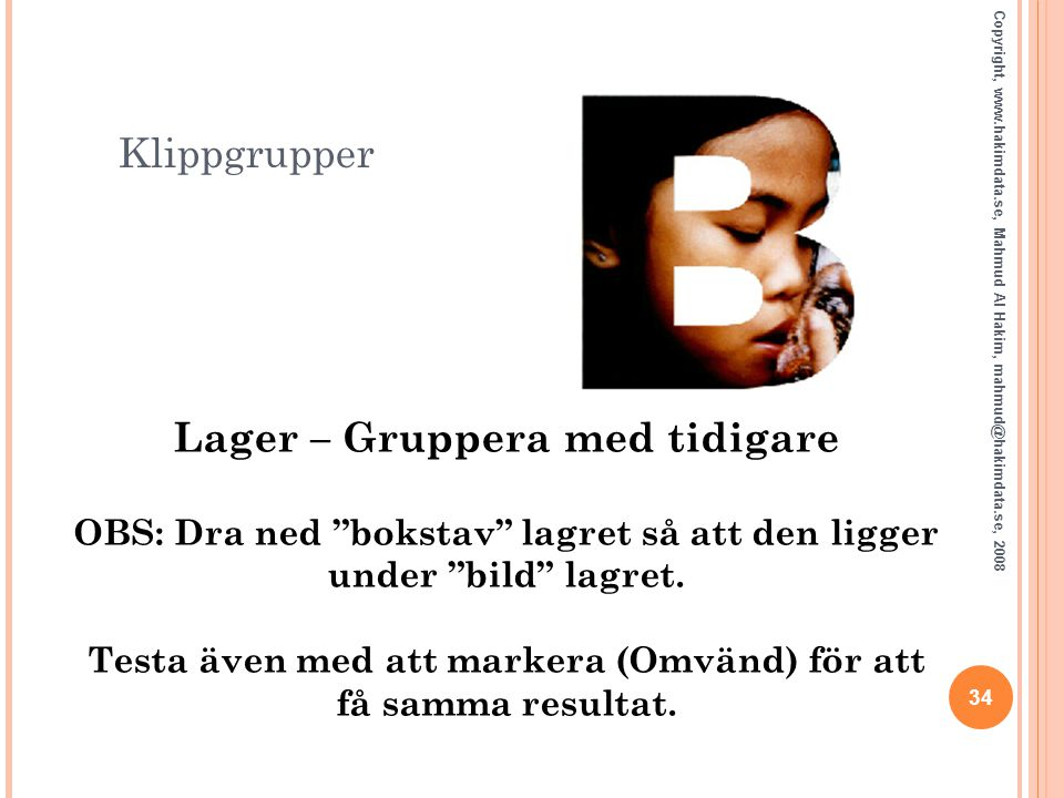 Klippgrupper Copyright, www.hakimdata.se, Mahmud Al Hakim, mahmud@hakimdata.se, 2008.