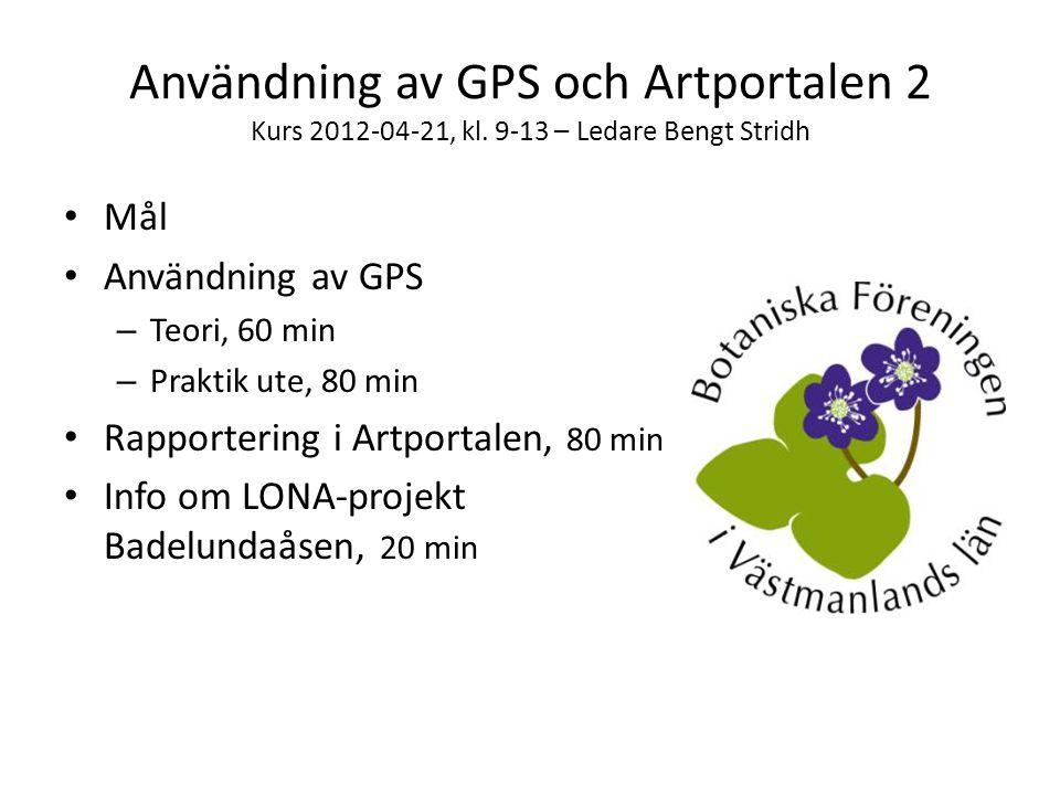 Användning av GPS och Artportalen 2 Kurs 2012-04-21, kl