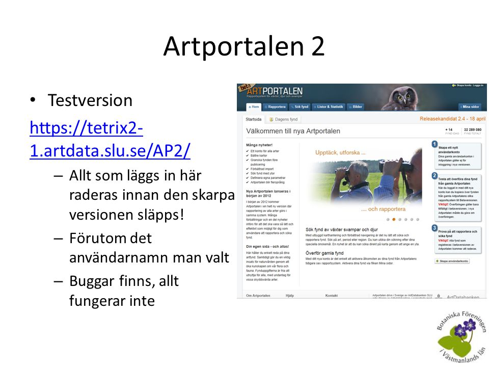 Artportalen 2 Testversion https://tetrix2-1.artdata.slu.se/AP2/