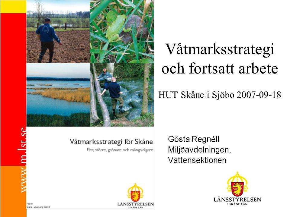 Våtmarksstrategi och fortsatt arbete HUT Skåne i Sjöbo 2007-09-18