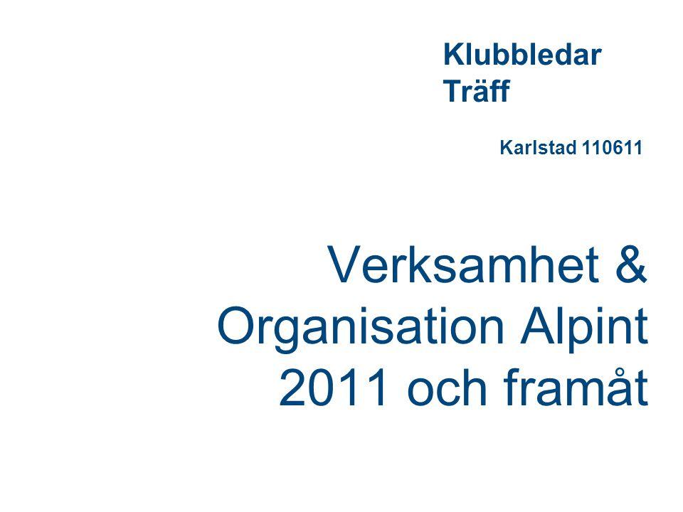 Verksamhet & Organisation Alpint 2011 och framåt