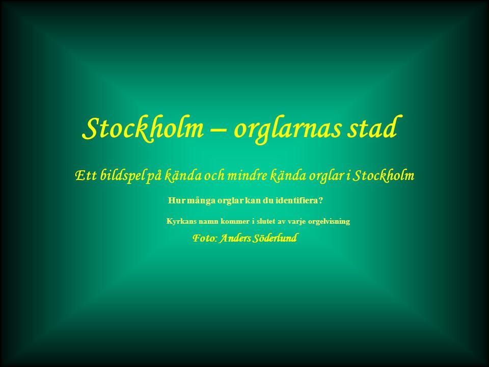Stockholm – orglarnas stad Foto: Anders Söderlund