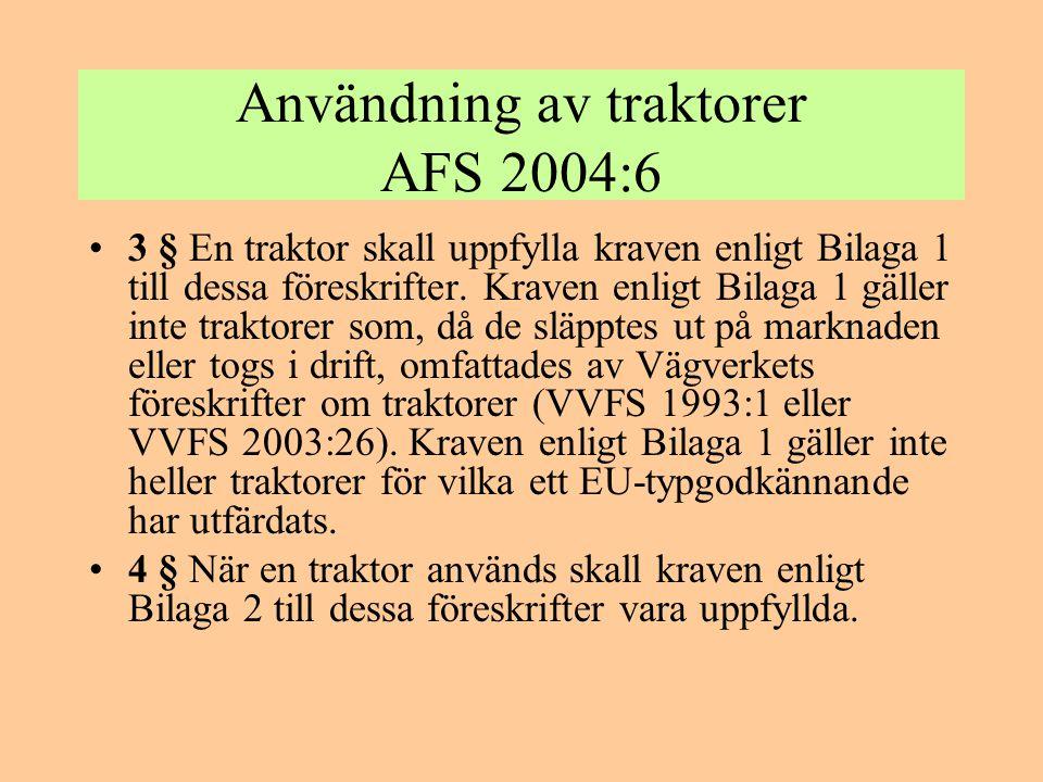 Användning av traktorer AFS 2004:6
