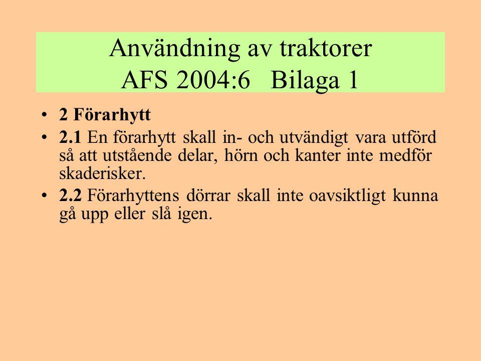 Användning av traktorer AFS 2004:6 Bilaga 1