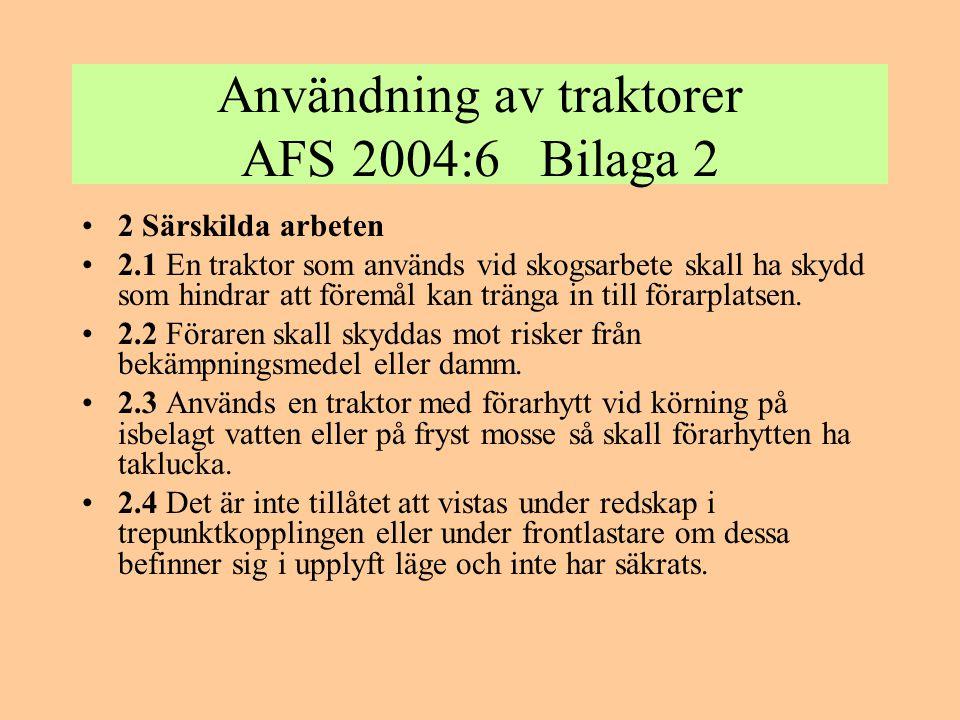 Användning av traktorer AFS 2004:6 Bilaga 2