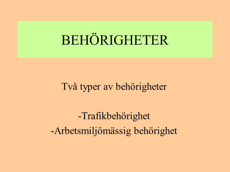 BEHÖRIGHETER Två typer av behörigheter Trafikbehörighet