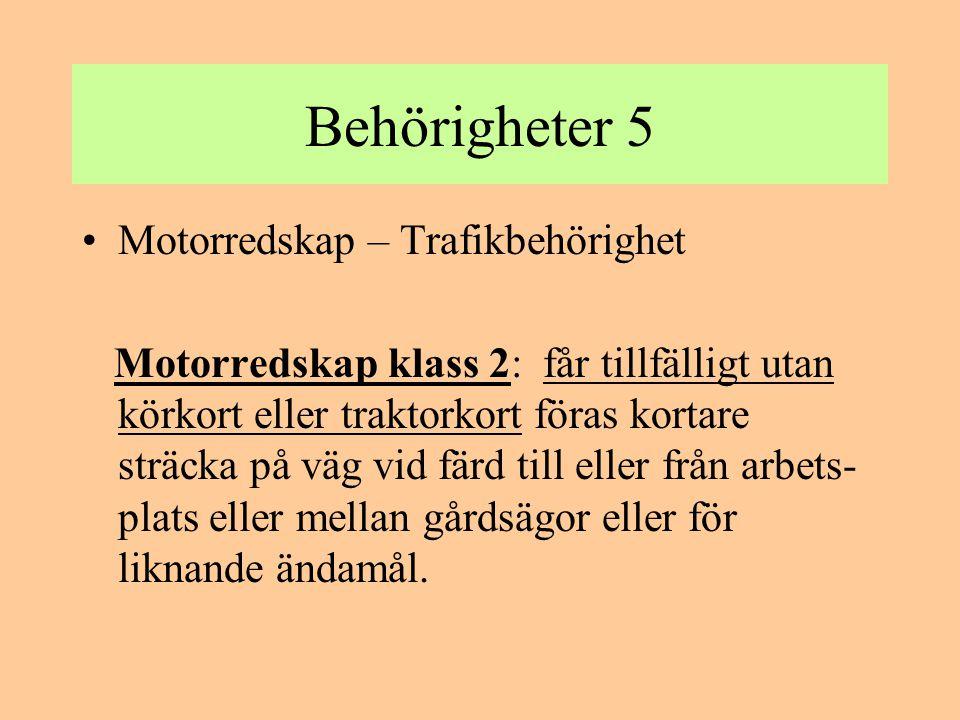 Behörigheter 5 Motorredskap – Trafikbehörighet