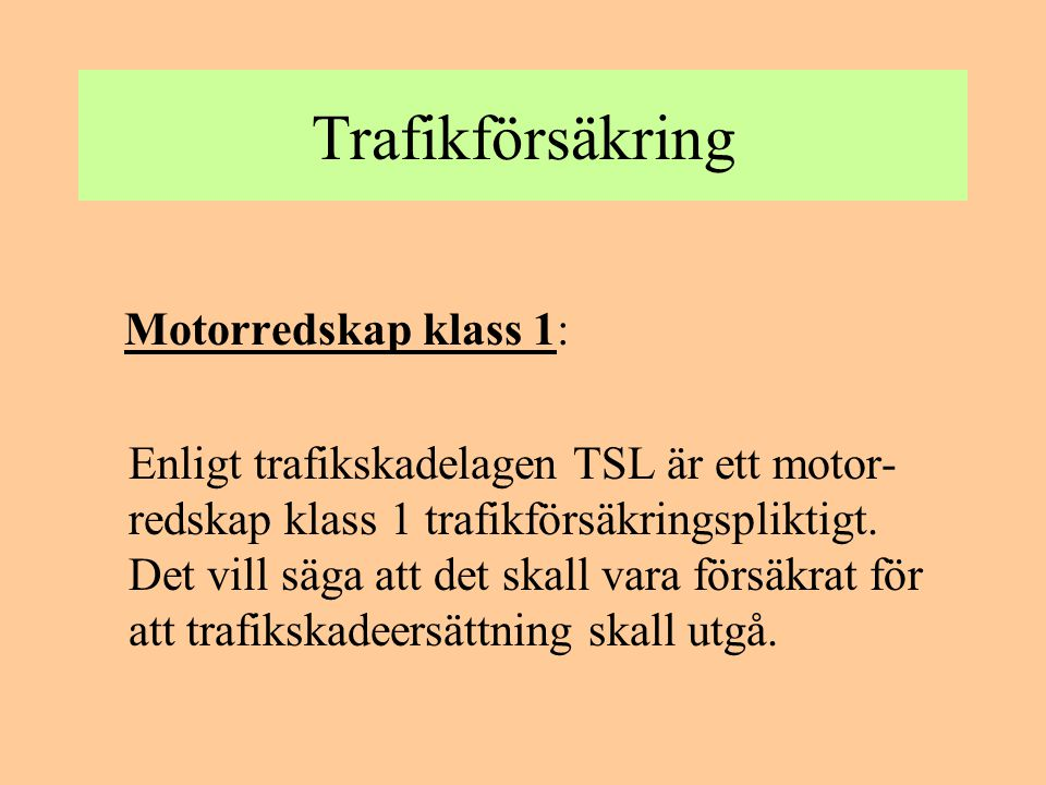 Trafikförsäkring Motorredskap klass 1: