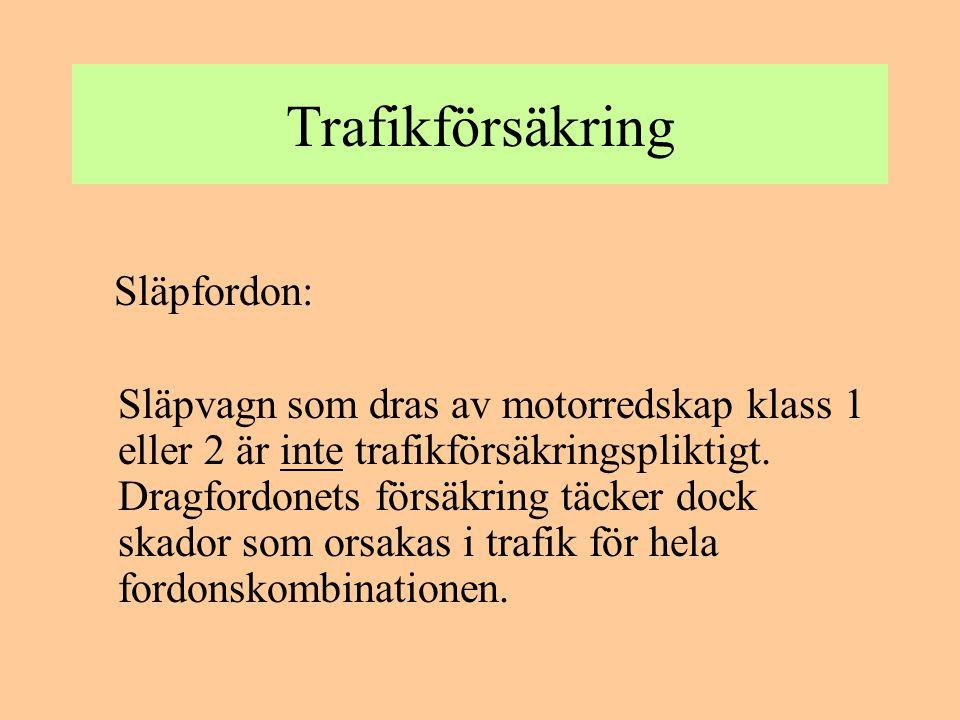 Trafikförsäkring Släpfordon:
