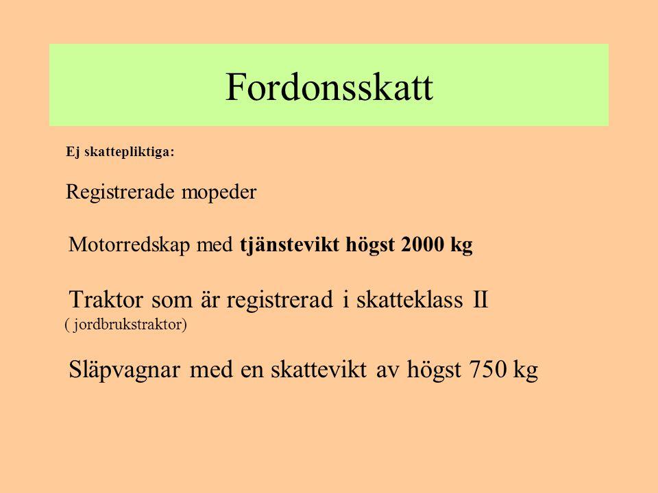 Fordonsskatt Motorredskap med tjänstevikt högst 2000 kg