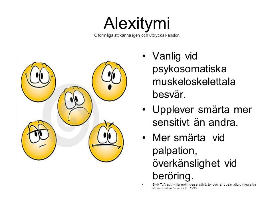 Alexitymi Oförmåga att känna igen och uttrycka känslor.