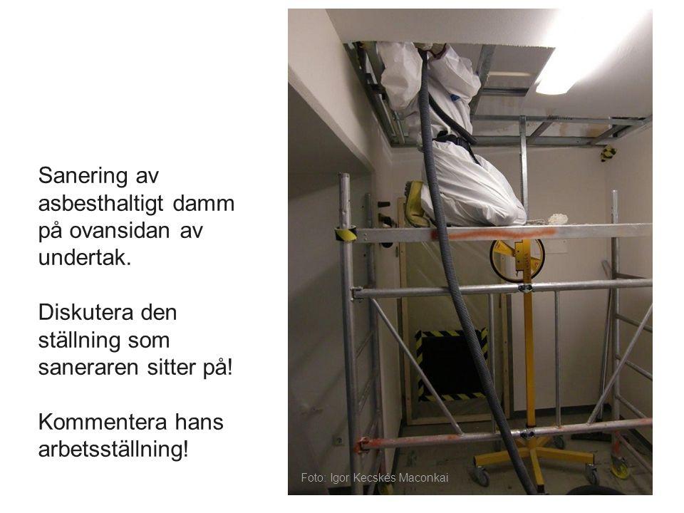 Sanering av asbesthaltigt damm på ovansidan av undertak.