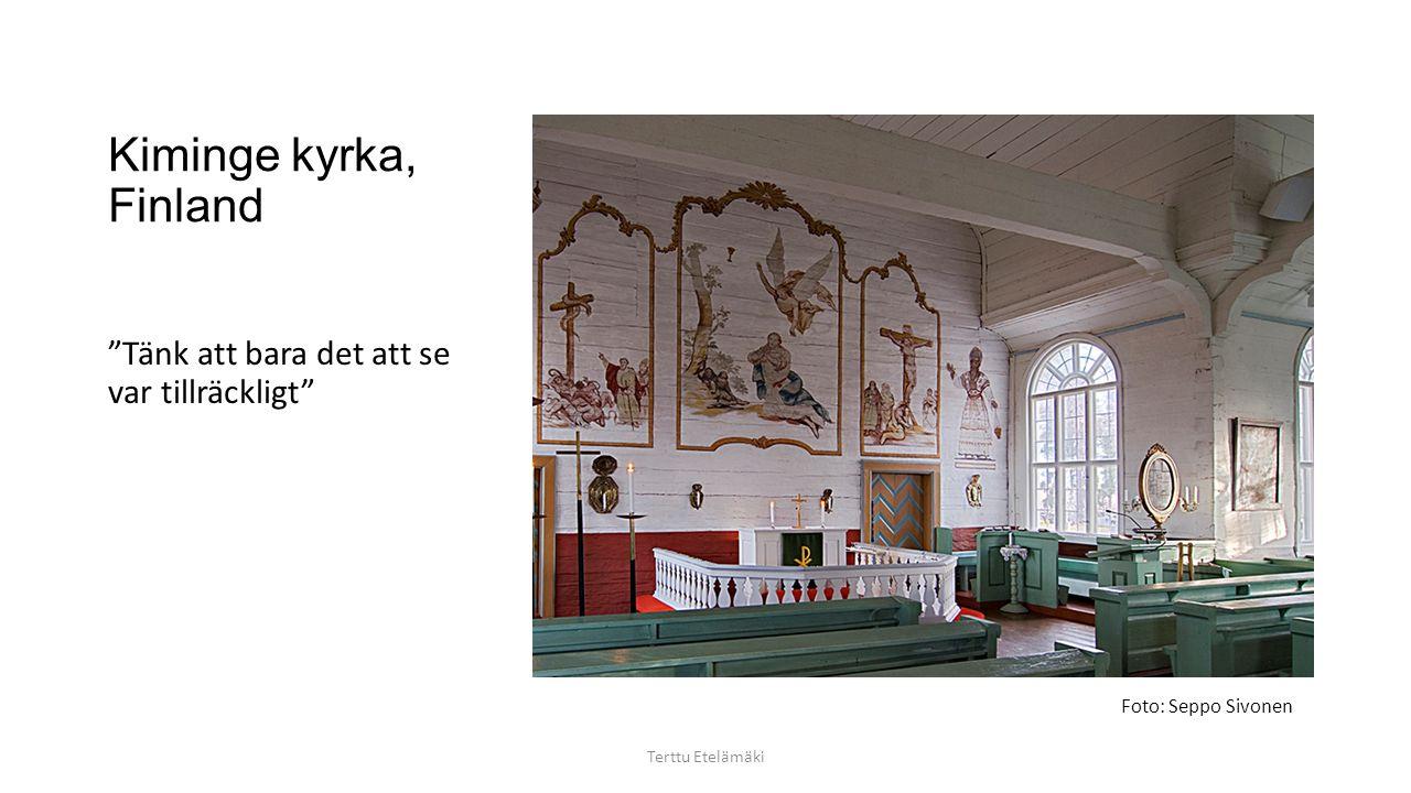 Kiminge kyrka, Finland Tänk att bara det att se var tillräckligt