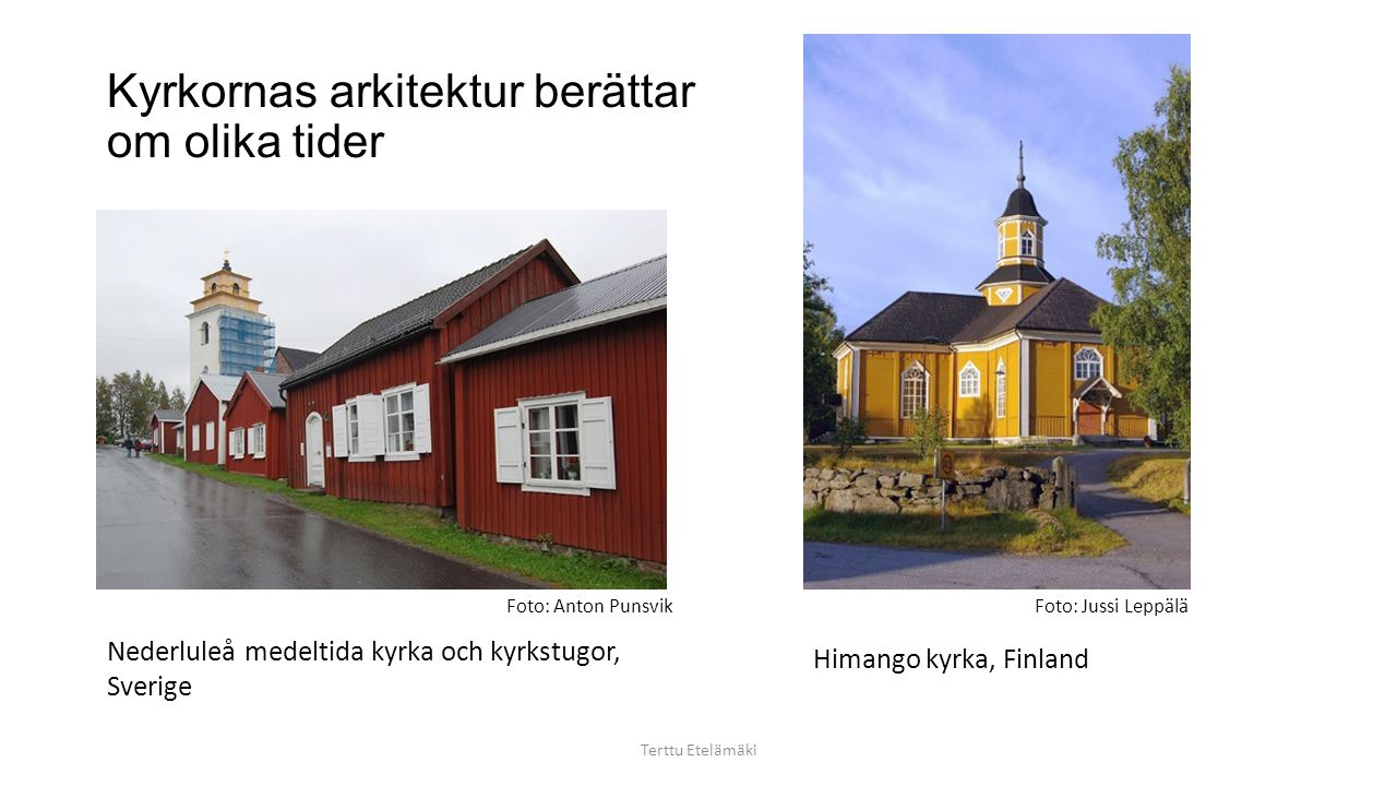 Kyrkornas arkitektur berättar om olika tider