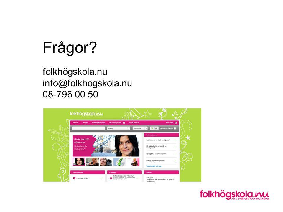 Frågor folkhögskola.nu info@folkhogskola.nu 08-796 00 50