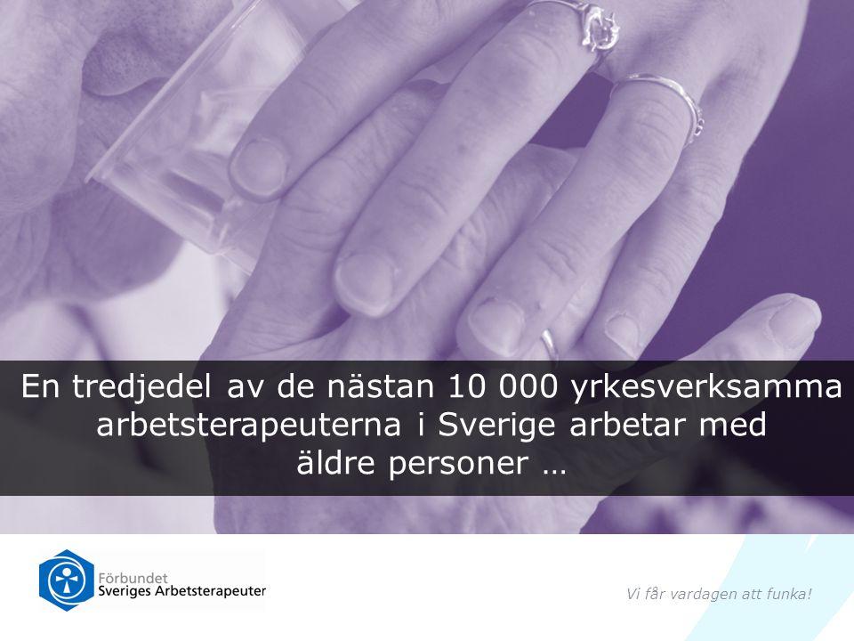 En tredjedel av de nästan 10 000 yrkesverksamma arbetsterapeuterna i Sverige arbetar med äldre personer …