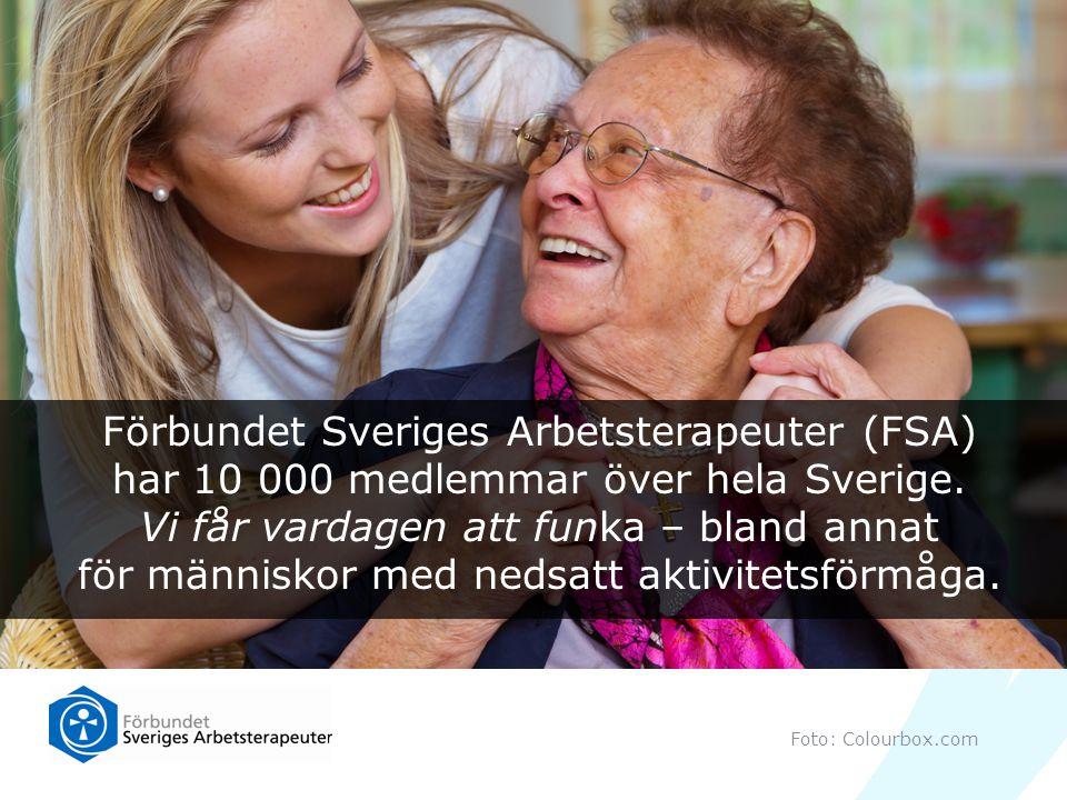 Förbundet Sveriges Arbetsterapeuter (FSA) har 10 000 medlemmar över hela Sverige. Vi får vardagen att funka – bland annat för människor med nedsatt aktivitetsförmåga.
