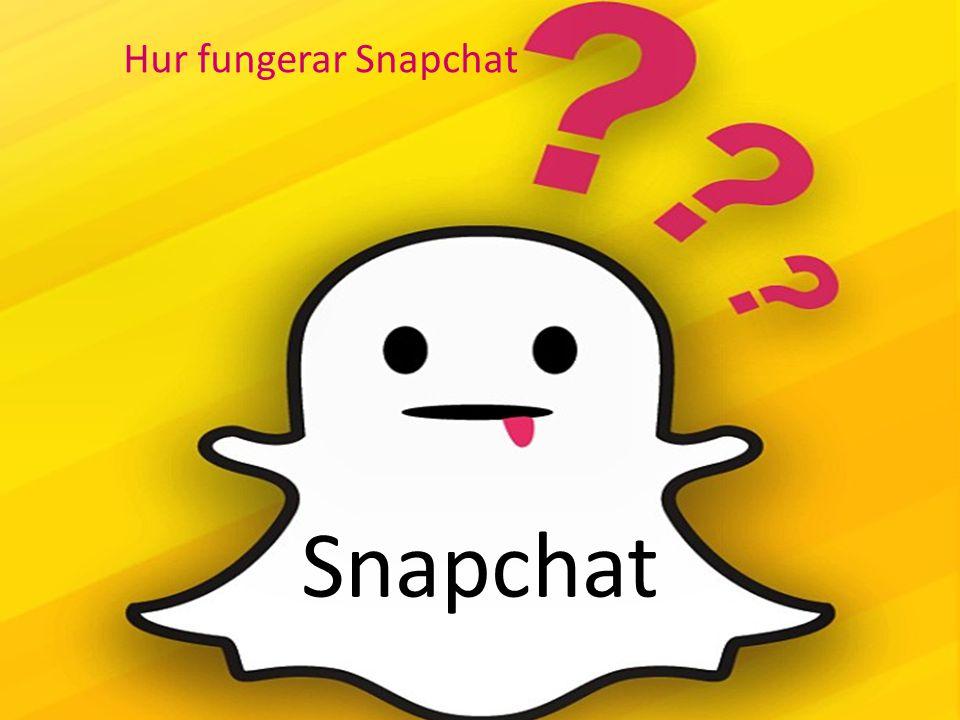 Hur fungerar Snapchat Snapchat