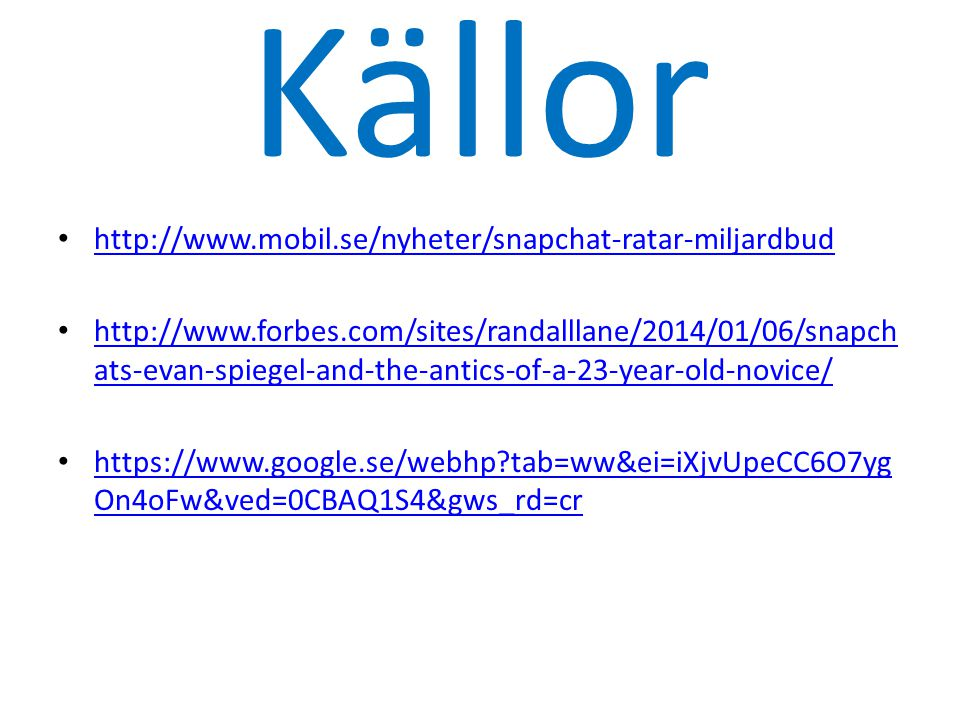 Källor http://www.mobil.se/nyheter/snapchat-ratar-miljardbud