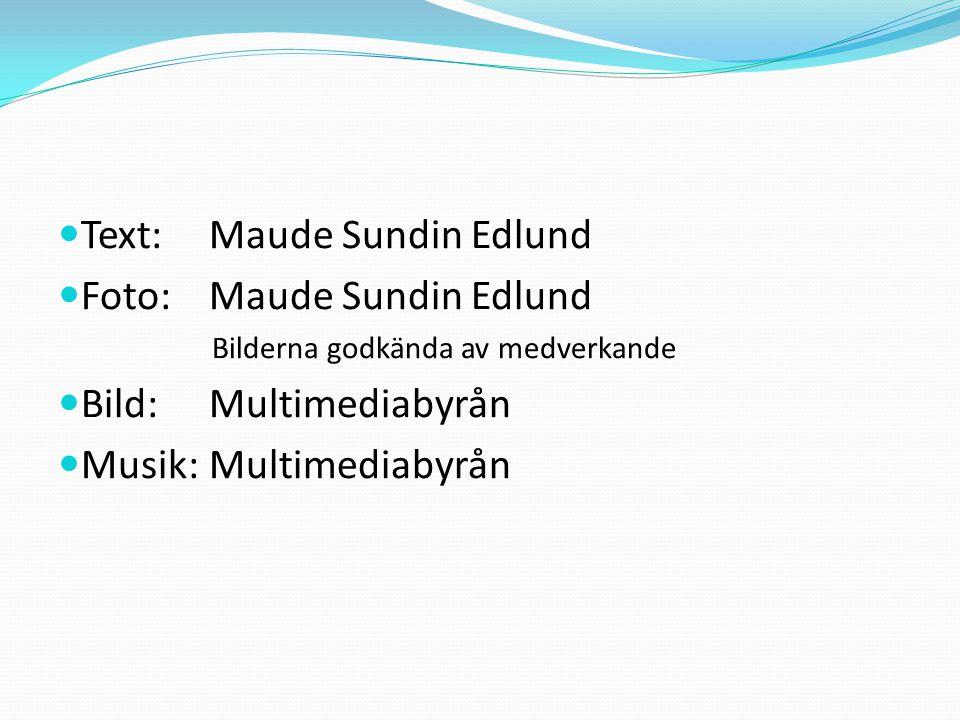 Text: Maude Sundin Edlund Foto: Maude Sundin Edlund