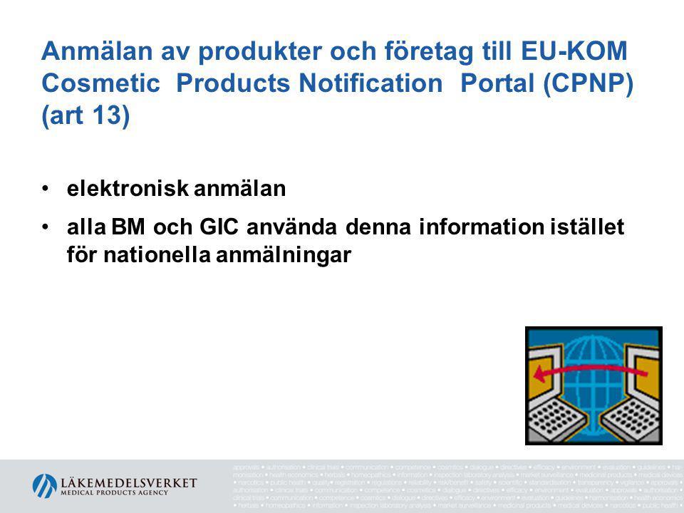 Anmälan av produkter och företag till EU-KOM Cosmetic Products Notification Portal (CPNP) (art 13)