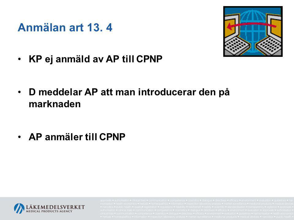 Anmälan art 13. 4 KP ej anmäld av AP till CPNP